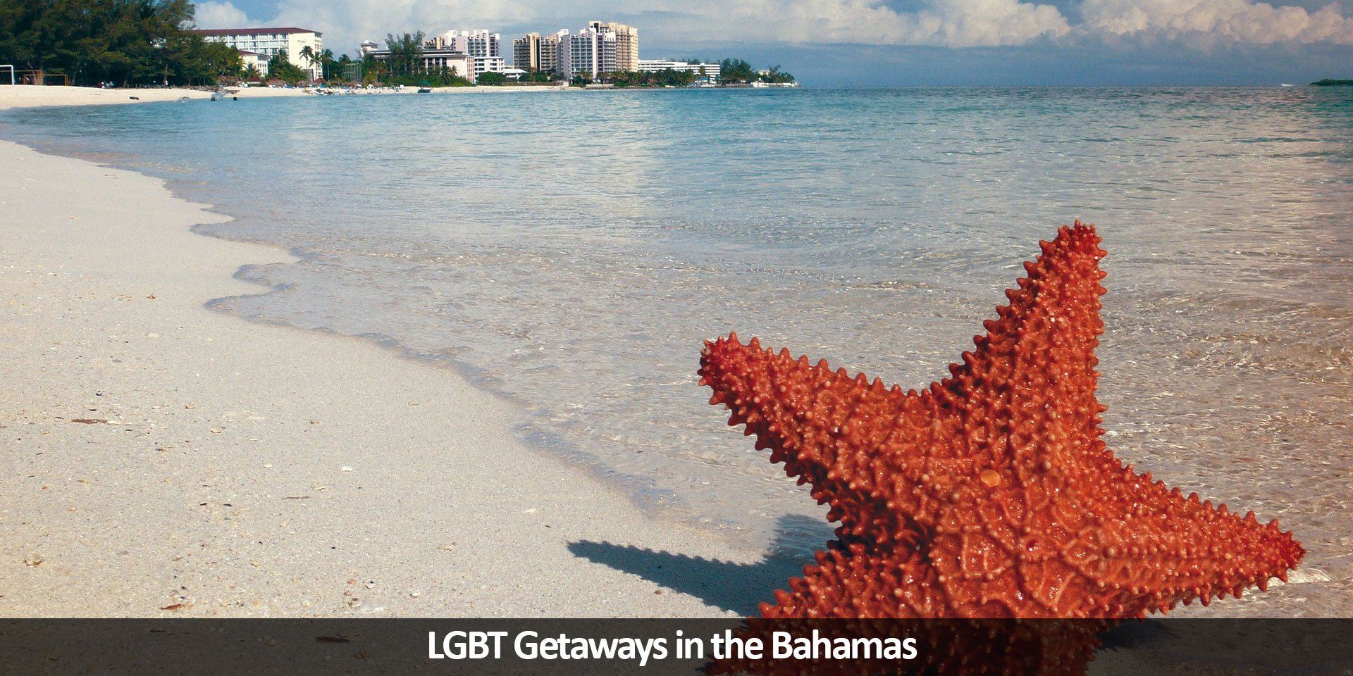 LGBT Getaways in the Bahamas - Windy City Travel
